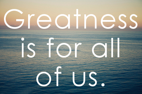 96-great-atmosphere-greatness-is-for-all-of-us-notes-quote
