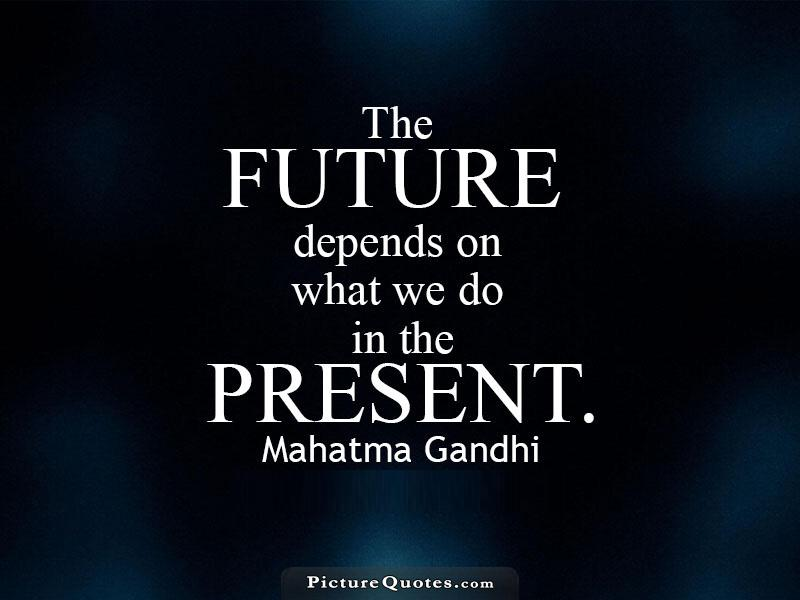 the-future-depends-on-what-we-do-in-the-present-quote-2